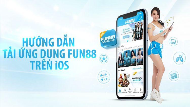 Hướng dẫn cách tải Fun88 cho Iphone đầy đủ và chi tiết nhất